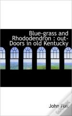 Blue-Grass And Rhododendron : Out-Doors