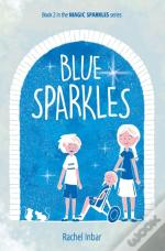 Blue Sparkles: Book 2 In The Magic Spark
