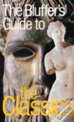 Bluffer'S Guide To Classics