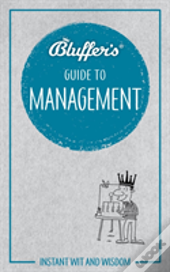 Bluffers Guide To Management