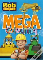 Bob The Builder Mega Colouring