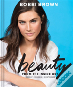 Bobbi Brown'S Beauty From The Inside Out