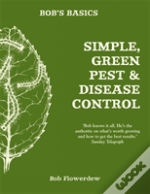 Bob'S Basics: Simple, Green Pest And Disease Control
