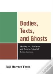 Bodies, Texts, And Ghosts