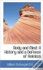Body And Mind: A History And A Defense O