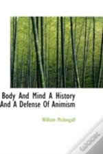 Body And Mind A History And A Defense Of Animism