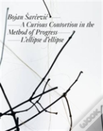 Bojan Arcevic: A Curious Contortion In The Method Of Progress