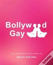 Bollywood Gay: 'A Help Yourself Book To Living An Authentic Life.'