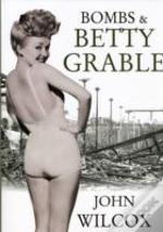 Bombs And Betty Grable