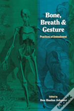 Bone, Breath And Gesture