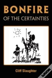 Bonfire Of The Certainties