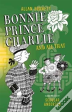 Bonnie Prince Charlie And All That