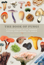 Book Of Fungi A Life Size Guide To