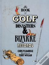 Book Of Golf Disasters & Bizarre Records