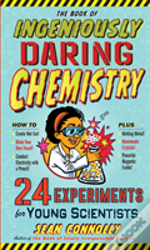 Book Of Ingeniously Daring Chemistry The