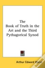Book Of Truth In The Art And The Third Pythagorical Synod