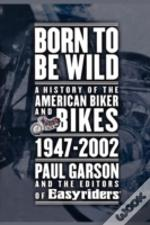 Born To Be Wild, A History Of The Americ