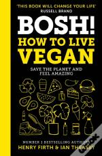 Bosh! The Healthy Vegan Diet