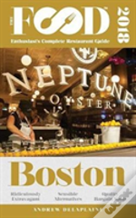 Boston - 2018 - The Food Enthusiast'S Complete Restaurant Guide