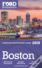 Boston - 2019 - The Food Enthusiast'S Complete Restaurant Guide