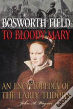 Bosworth Field To Bloody Mary
