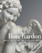 Bouchardon - Royal Artist Of The Enlightenment