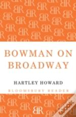 Bowman On Broadway