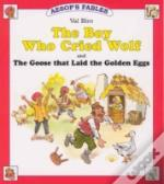 Boy Who Cried Wolfand The Goose That Laid The Golden Egg