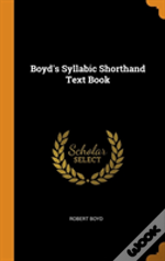 Boyd'S Syllabic Shorthand Text Book