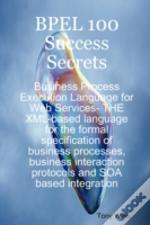 Bpel 100 Success Secrets