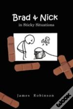 Brad & Nick In Sticky Situations