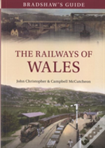 Bradshaw'S Guide: The Railways Of Wales