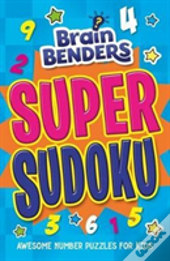 Brain Benders: Super Sudoku