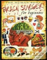 Brain Surgery For Beginners