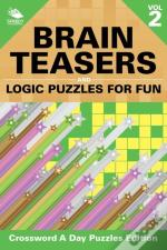 Brain Teasers And Logic Puzzles For Fun Vol 2