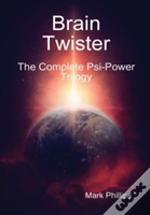 Brain Twister - The Complete Psi-Power Trilogy