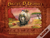 Brave B'Dohby, B'Dohby'S Mindbattle Against Fear (Christian Kids Books, Childrens Books, Childrens Books About God, Children Religious Books, Picture Books)