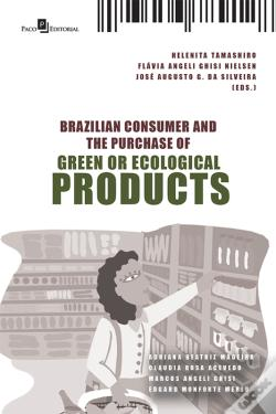 Wook.pt - Brazilian Consumer And The Purchase Of Green Or Ecological Products