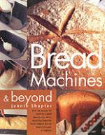 Bread Machines And Beyond