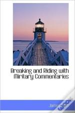 Breaking And Riding With Miritary Commen