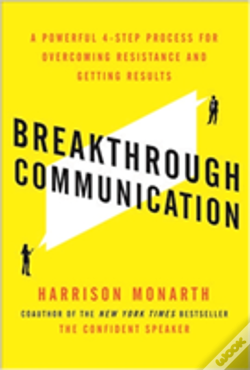 Wook.pt - Breakthrough Communication: A Powerful 4-Step Process For Overcoming Resistance And Getting Results
