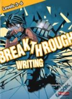 Breakthrough Writing Levels 3-6 Student Book