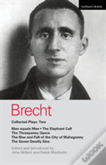 Brecht Collected Plays'Man Equals Man', 'Elephant Calf', 'Threepenny Opera', 'Mahagonny', 'Seven Deadly Sins'