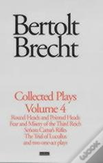Brecht Collected Plays'Round And Pointed Heads', 'Fear And Misery', 'Carrar'S Rifles', 'Trial Of Lucull Dansen', 'How Much Is Your Iron'?