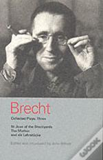 Brecht Collected Plays'St Joan', 'Mother', 'Lindbergh'S Flight', 'Baden-Baden', 'He Said Yes', 'Decision', 'Exception And Rule', 'Horatians And Curi'