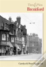 Brentford Then And Now
