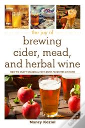 Brew Your Own Mead, Cider, And Herbal Wine