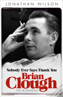 Wook.pt - Brian Clough: Nobody Ever Says Thank You