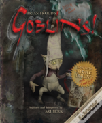 Brian Froud'S Goblins 10 1/2 Anniversary Edition