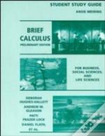 Brief Calculus For Business, Social Sciences And Life Sciences, Preliminary Editionstudent Study Guide